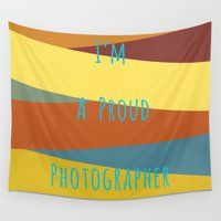photographer Wall Tapestries featuring Proud Photographer by Katayoon Photography