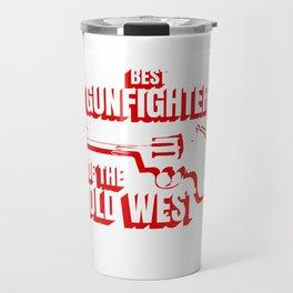 Wild West Collection Best Gunfighter Of Old West Travel Mug