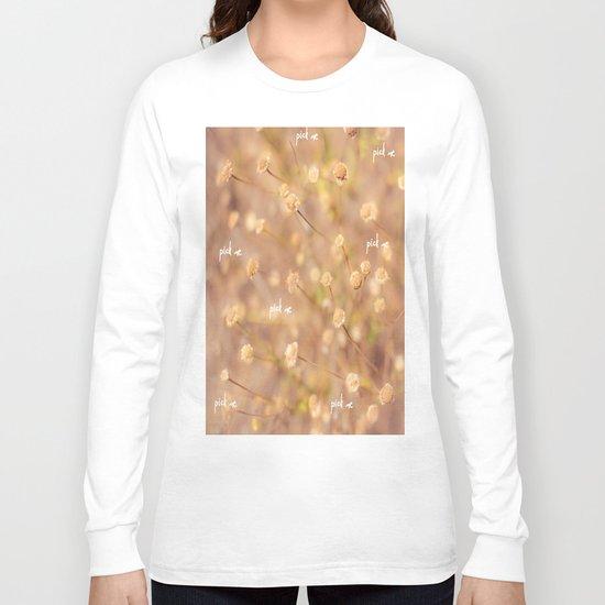 Pick Me Long Sleeve T-shirt