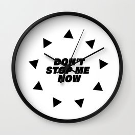 Don't stop me now - Queen lover Wall Clock