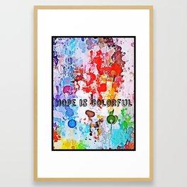 Hope is colorful Framed Art Print