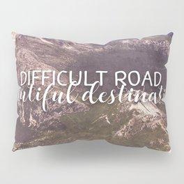 difficult road beautiful destination Pillow Sham