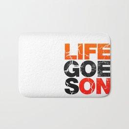 Life Goes On Bath Mat