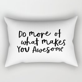 Do More of What Makes You Awesome black-white typography poster black and white wall home decor Rectangular Pillow