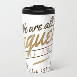 We Are All Baguette Travel Mug