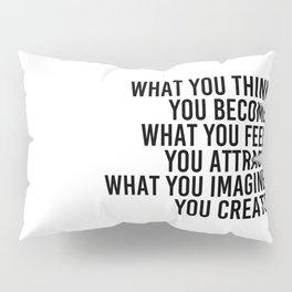 what you imagine, you create. Pillow Sham