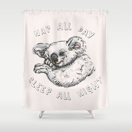 Nap All Day Sleep All Night Shower Curtain