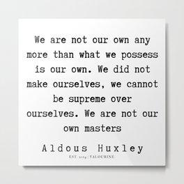 50    | Aldous Huxley Quotes  | 190714 | Metal Print