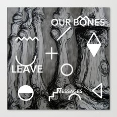 Our bones leave messages Canvas Print