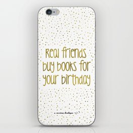 Real friends buy books for your birthday (golden) iPhone Skin