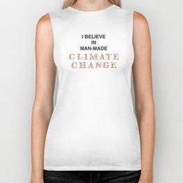 I believe in man-made CLIMATE CHANGE Biker Tank