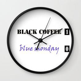black coffee vs blue monday Wall Clock