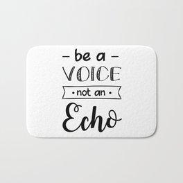Be a voice mot an echo Bath Mat