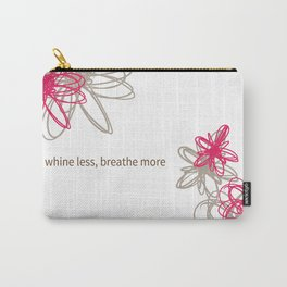 "Dynamic flowers ""whine less, breathe more"" print Carry-All Pouch"