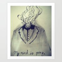 My mind is going going gone.  Art Print