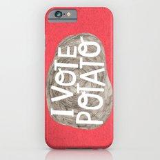 I VOTE POTATO Slim Case iPhone 6s