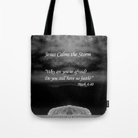 religious Tote Bags featuring Faith Religious Art--- Jesus Calms the Storm--- Bible Scripture Mark 4: 35-41 By Saribelle Rodriguez by Saribelle Inspirational Art