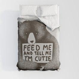 Feed Me And Tell Me Im Cutie Comforters