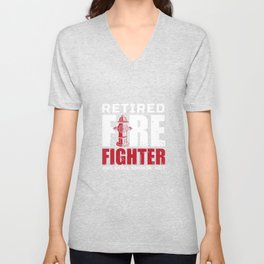 Retired Firefighter And Still Smokin Hot For A Firefighter Unisex V-Neck