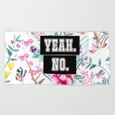Yeah. No. - white floral pattern Beach Towel