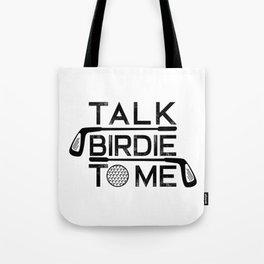 Talk Birdie To Me - Funny Golf Golfer Golfing Gift Tote Bag