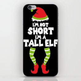 I'm not short. I'm a Tall Elf! iPhone Skin