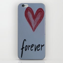 I Will Love You Forever iPhone Skin