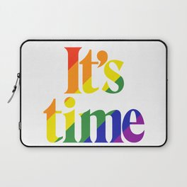 It's Time - For Same Sex Marriage Laptop Sleeve