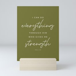 Phil 4:13 | I Can Do Everything Through Him Who Gives Me Strength | Olive Green | Christian Wall Art Mini Art Print