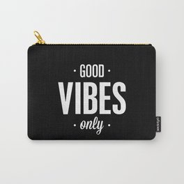 Good Vibes Only Black and White Typography Print Office Decor Wake Up Bedroom Poster Carry-All Pouch