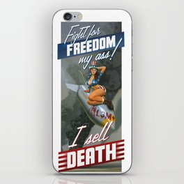Fight for Freedom My Ass! I Sell Death iPhone Skin