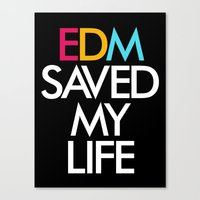 edm Canvas Prints featuring EDM Saved My Life by DropBass