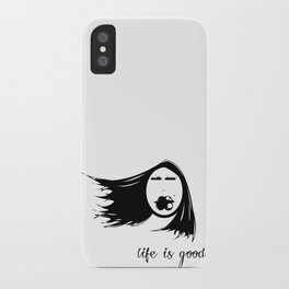 Life is Good. iPhone Case