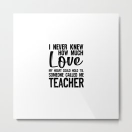 Teacher Much Love Appreciation Teachers Day Metal Print
