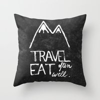 eat well travel often Throw Pillows featuring Travel often, eat well by elena + stephann