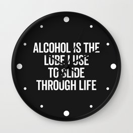 Alcohol Slide Through Life Funny Quote Wall Clock