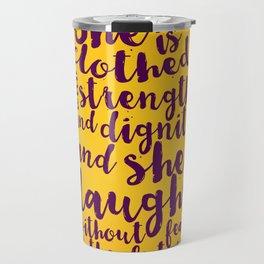 PROVERBS 31:25 Travel Mug