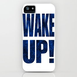 Wake Up! White Background iPhone Case