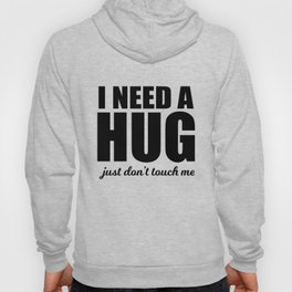 Hug Me Not touch of sarcasm funny gift Hoody