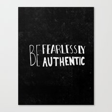 Special Edition Circles 2013 Prints - Be Fearlessly Authentic Canvas Print