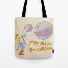 STAY ALIVE BE CHILDISH III Tote Bag