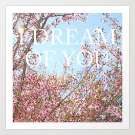 I DREAM OF YOU Art Print