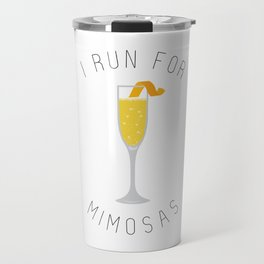 I Run for Mimosas Travel Mug