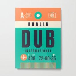 Baggage Tag A - DUB Dublin International Ireland Metal Print