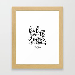 Dr Seuss Quote Kid you'll Move Mountains Kids Room Decor Children Poster Nursery Decor Nursery Wall Framed Art Print