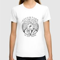 adventure is out there T-shirts featuring ADVENTURE IS OUT THERE by Vincent Cousteau