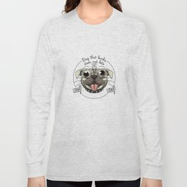 Dog that barks does not bite Long Sleeve T-shirt