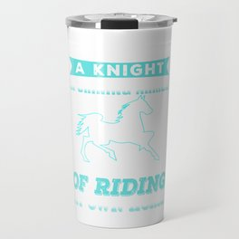 I Don't Need A Knight In Shining Armor Travel Mug