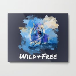 Wild and Free - Wolf illustration, quote Metal Print