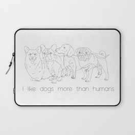 I like dogs more thank humans Laptop Sleeve